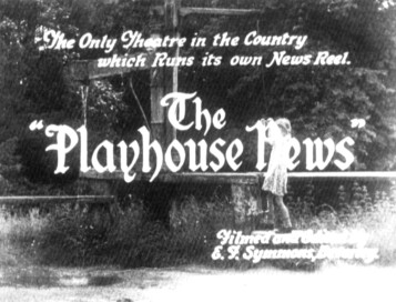 """picture of opening frame of """"The Playhouse News"""" stating it is 'The only Theatre in The Country which Runs it's own News Reel'"""